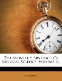 The Monthly Abstract Of Medical Science, Volume 2...