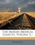 The Indian Medical Gazette, Volume 3...