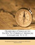 Quarterly Cumulative Index To Current Medical Literature. V. 1-12...