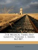 The Medical Times And Gazette, Volume 1, Issues 862-887...