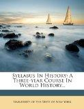 Syllabus In History: A Three-year Course In World History...