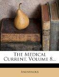 The Medical Current, Volume 8...