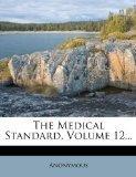 The Medical Standard, Volume 12...