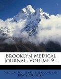 Brooklyn Medical Journal, Volume 9...