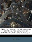 Trail Of The 61st: A History Of The 61st Field Artillery Brigade During The World War, 1917-...
