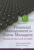 Financial Management For Nurse Managers: Merging the Heart with the Dollar (Dunham-Taylor, F...