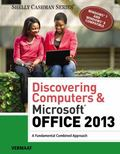 Discovering Computers & Microsoft Office 2013: A Fundamental Combined Approach (Shelly Cashm...