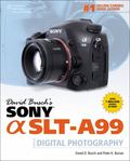 David Busch's Sony Alpha SLT-A99 Guide to Digital SLR Photography (David Busch's Digital Pho...