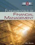 Fundamentals of Financial Management (Finance Titles in the Brigham Family)