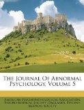 The Journal Of Abnormal Psychology, Volume 5