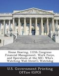 House Hearing, 112th Congress : Financial Management, Work Force, and Operations at the Sec