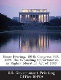 House Hearing, 108th Congress: H.R. 3039: The Expanding Opportunities in Higher Education Ac...
