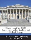House Hearing, 107th Congress: Health Quality and Medical Errors