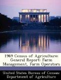 1969 Census of Agriculture: General Report: Farm Management, Farm Operators