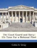 The Coast Guard and Navy: It's Time for a National Fleet
