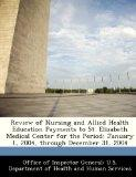 Review of Nursing and Allied Health Education Payments to St. Elizabeth Medical Center for t...