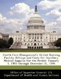 Health Care Management's Skilled Nursing Facility Billings and Costs for Ancillary Medical S...