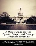 User's Guide for the Bplane, Bstepp, and Bwedge Computer Programs