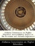 Alabama Commission on Higher Education Accountability Report to the Governor and Alabama Leg...