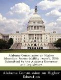Alabama Commission on Higher Education Accountability report, 2006: Submitted to the Alabama...