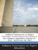 Alabama Commission on Higher Education: Annual Report Submitted to the Alabama Legislature: ...