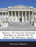 History of German Chemical Warfare in World War II: Part I, the Military Aspect