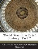 World War II, A Brief History, Part 7
