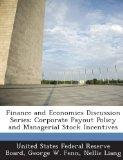 Finance and Economics Discussion Series: Corporate Payout Policy and Managerial Stock Incent...