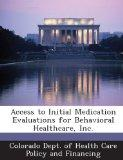 Access to Initial Medication Evaluations for Behavioral Healthcare, Inc.