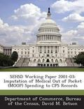 Sehsd Working Paper 2001-03 : Imputation of Medical Out of Pocket (Moop) Spending to Cps Rec...