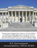 Government Operations : Review of the Office of Personnel Management's Analysis of the Unite...