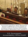 Government Operations : Better Management Needed in Dod to Prevent Fraudulent and Erroneous ...