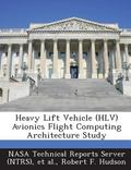 Heavy Lift Vehicle Avionics Flight Computing Architecture Study