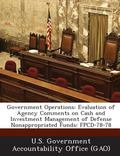 Government Operations : Evaluation of Agency Comments on Cash and Investment Management of D...