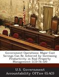 Government Operations : Major Cost Savings Can Be Achieved by Increasing Productivity in Rea...