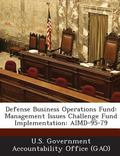 Defense Business Operations Fund : Management Issues Challenge Fund Implementation