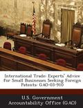 International Trade : Experts' Advice for Small Businesses Seeking Foreign Patents