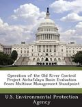 Operation of the Old River Control Project Atchafalaya Basin Evaluation from Multiuse Manage...