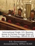 International Trade : U. S. Business Access to Certain Foreign State-Of-the-Art Technology