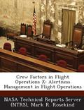 Crew Factors in Flight Operations X : Alertness Management in Flight Operations