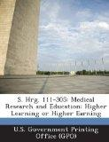 S. Hrg. 111-305: Medical Research and Education: Higher Learning or Higher Earning