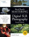 David Busch's Mastering Digital SLR Photography, Fourth Edition