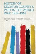 History of Decatur County's Part in the World War, 1914-1918