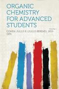 Organic Chemistry for Advanced Students Volume 1