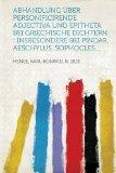 Abhandlung ber personificirende Adjectiva und Epitheta bei griechische Dichtern: insbesonder...