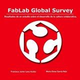 Fablab Global Survey. Resultados de Un Estudio Sobre El Desarrollo de La Cultura Colaborativ...