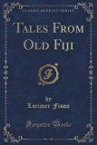 Tales From Old Fiji (Classic Reprint)