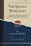 The Quincy Word List: Revised and Enlarged, with Syllabication and Primary Accent; Over Seve...
