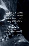 Hand in Hand: My Story about Addiction, Love, and Recovery