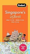 Fodor's Singapore's 25 Best, 4th Edition